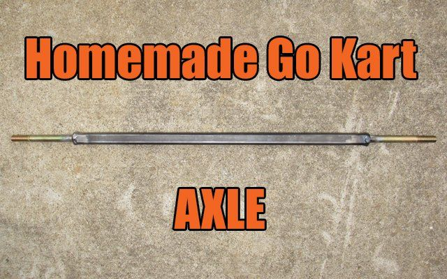 homemade go kart axle