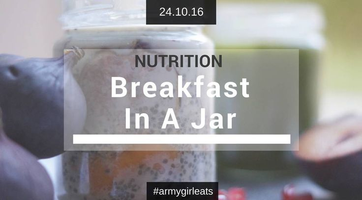 A must try if you're short on time - Breakfast in a Jar! – Check it out on The Army Girl's Guide