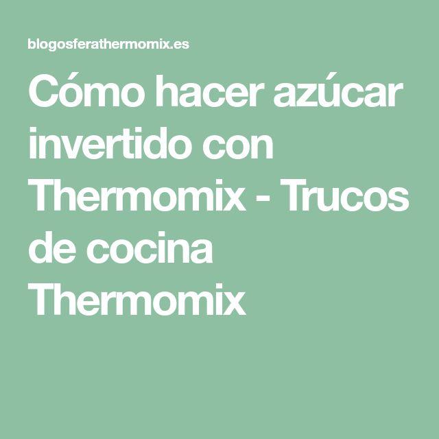 Cómo hacer azúcar invertido con Thermomix - Trucos de cocina Thermomix