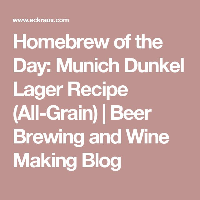 Homebrew of the Day: Munich Dunkel Lager Recipe (All-Grain) | Beer Brewing and Wine Making Blog