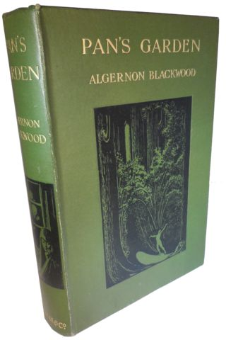 BLACKWOOD, Algernon. PAN'S GARDEN: A VOLUME OF NATURE STORIES