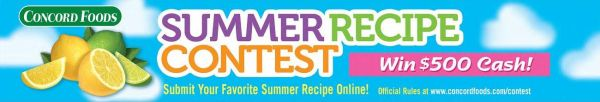 In keeping with tradition, as part of our 2015 Summer Recipe Contest, we'll be crowning one grand prize winner who will win a $500 cash prize.  Prizes will also go to first ($200 cash prize) and second ($150 cash prize) place winners in each of the following categories:  Breakfast & Brunch, Entrees, Salads & Side Dishes, and Desserts.  So, show us what you got beginning June 1.  http://www.concordfoods.com/contest