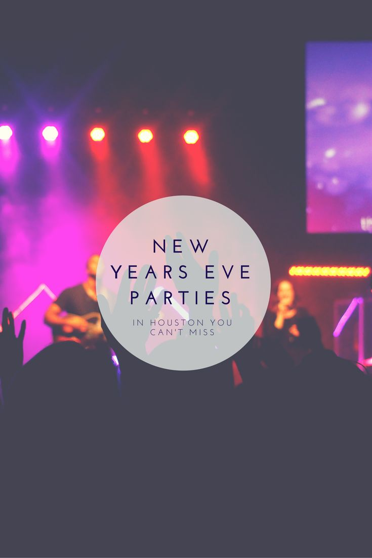 New Years Eve Parties in Houston you can't miss.