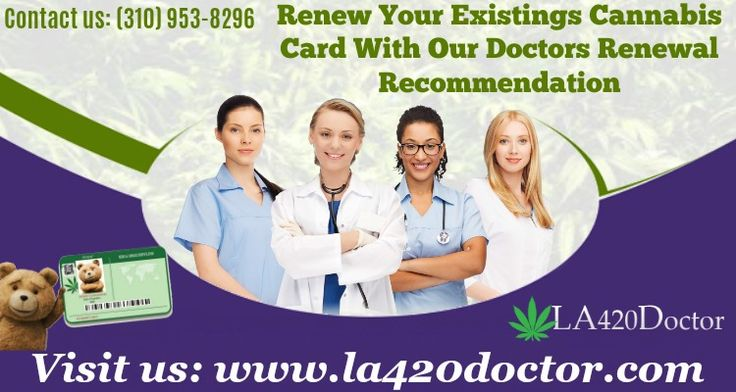 Renew your existing cannabis card with our doctors renewal recommendation in Los Angeles. Our medical marijuana doctors provide the best recommendation to obtain marijuana card. For more information, contact us: (310) 953-8296.