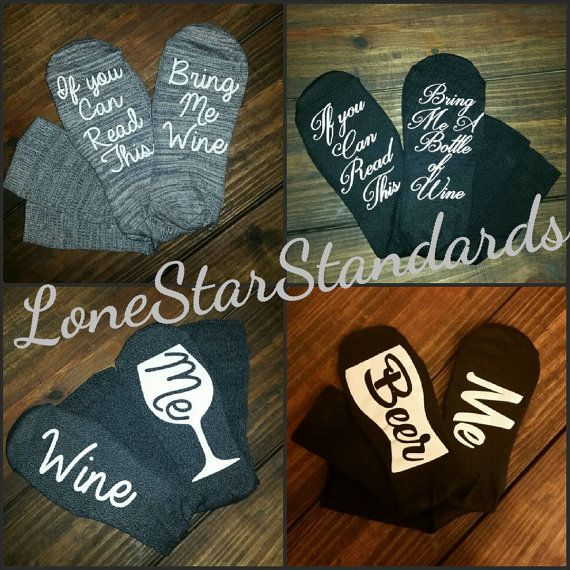 Custom Socks...  Beer Me, Wine Me, If you can read this.... Bring me wine, Bring me a bottle of Wine, Go Away, Love You, or anything you feet desire!  Just Add your saying to the comment box when ordering.  Also Add if you would like the wording in a different Color. If you do not specific the wording will come in black or white depending on the color of sock you choice. Sock Details:  Leg Layering Crew Socks with PlushFill yarns to enhance comfort.  Super soft to the touch with amazing fit…