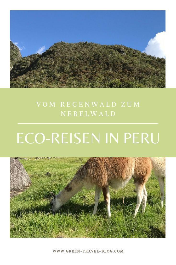 Peru Vom Regenwald Bis Zum Nebelwald Rund Um Machu Picchu Responsible Travel Peru Peru Travel