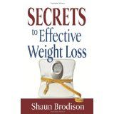 Secrets to Effective Weight Loss (Hardcover)By Shaun Brodison