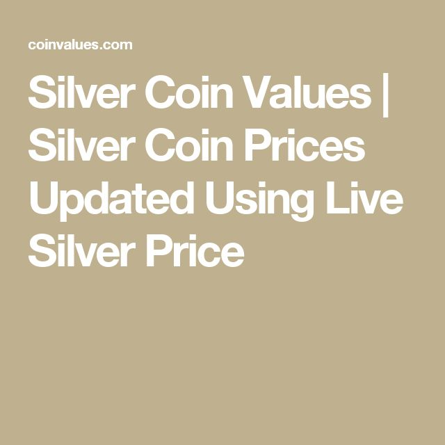 Silver Coin Values | Silver Coin Prices Updated Using Live Silver Price