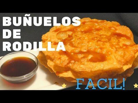 BUÑUELOS DE RODILLA -Tradicionales- / DESDE MI COCINA by Lizzy - YouTube