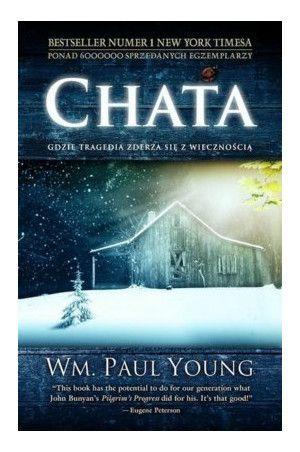 Chata. Gdzie tragedia zderza się z wiecznością - William P. Young