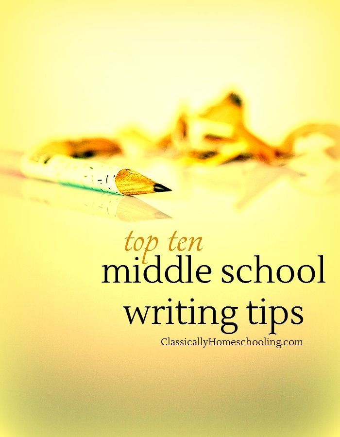 Top 10 tips to teach your child middle school writing