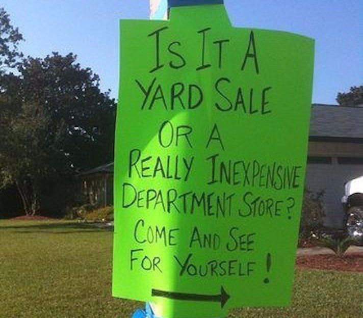 <b>I would totally pullover for these yard sales, though.</b>