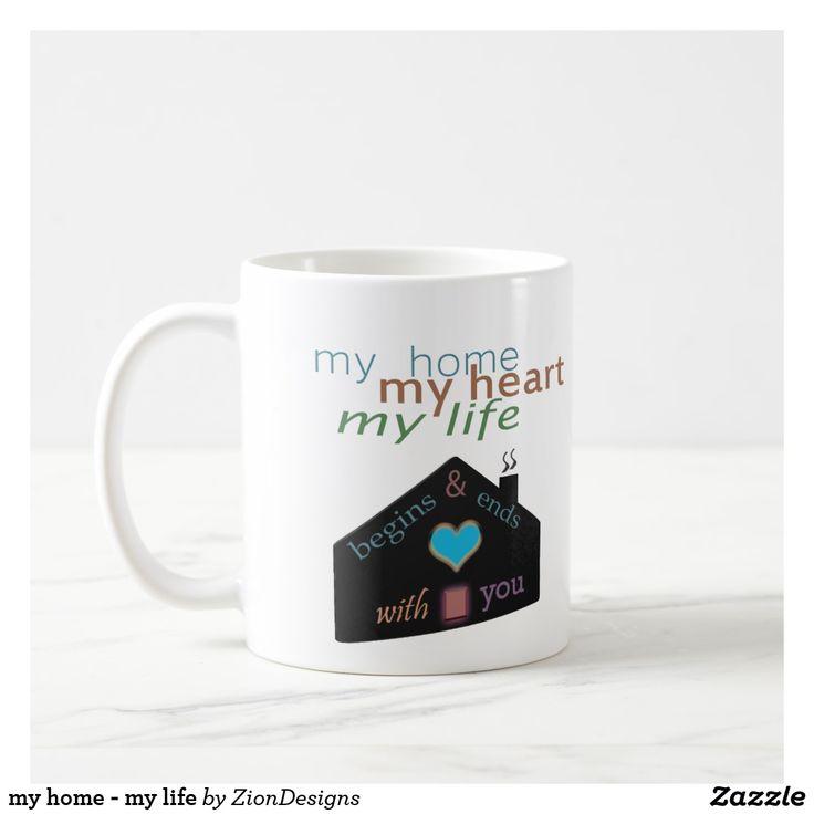 my home - my life