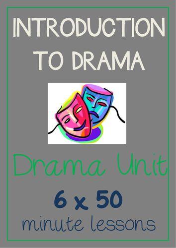 INTRODUCTION TO DRAMA Unit (6 x 50 min lessons) NO PREP!