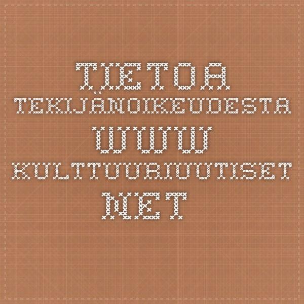 Tietoa tekijänoikeudesta - www.kulttuuriuutiset.net