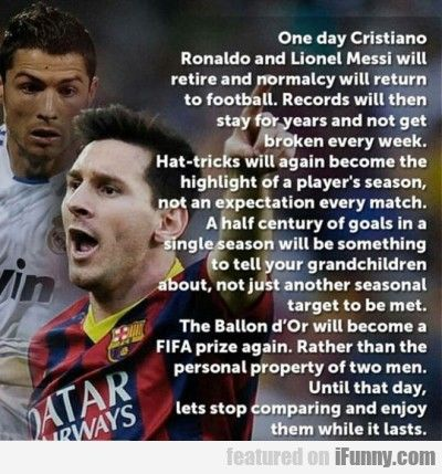 One Day Christiano Ronaldo And Lionel Messi  #Funny-Pics http://www.flaproductions.net/funny-pics/one-day-christiano-ronaldo-and-lionel-messi/17130/?utm_source=PN&utm_medium=http%3A%2F%2Fwww.pinterest.com%2Falliefernandez3%2Fgreat%2F&utm_campaign=FlaProductions