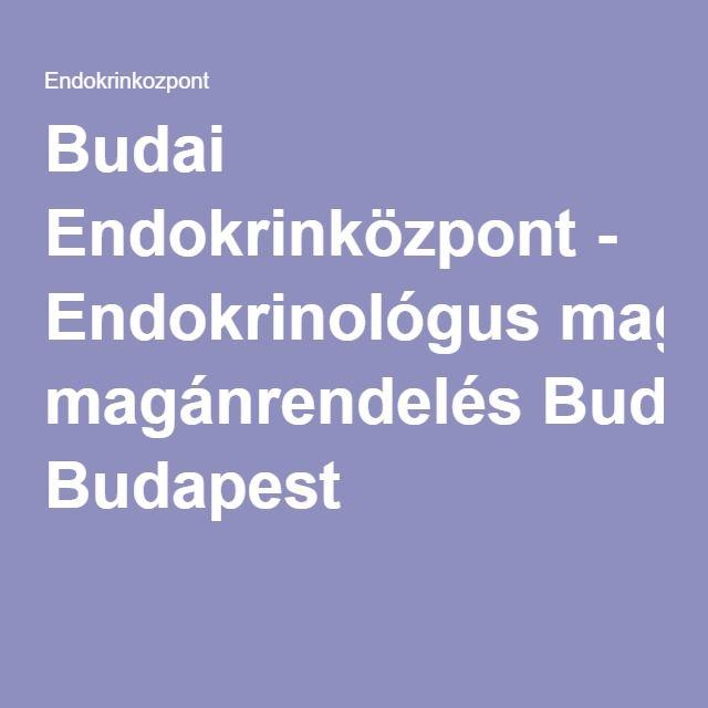 Németh Attila, Budai Endokrinközpont - Endokrinológus magánrendelés Budapest
