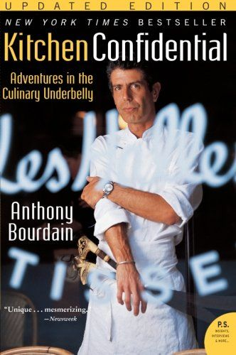 Kitchen confidential updated edition adventures in the for Kitchen confidential