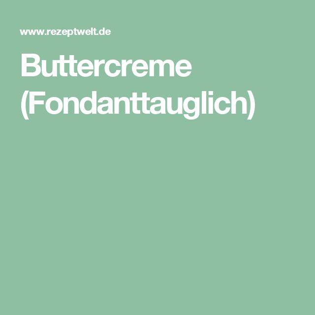 Buttercreme (Fondanttauglich)