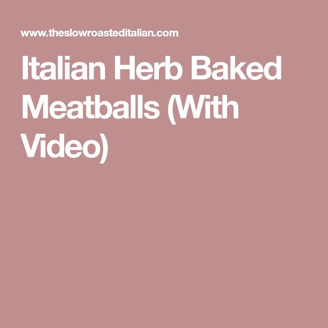 Italian Herb Baked Meatballs (With Video)