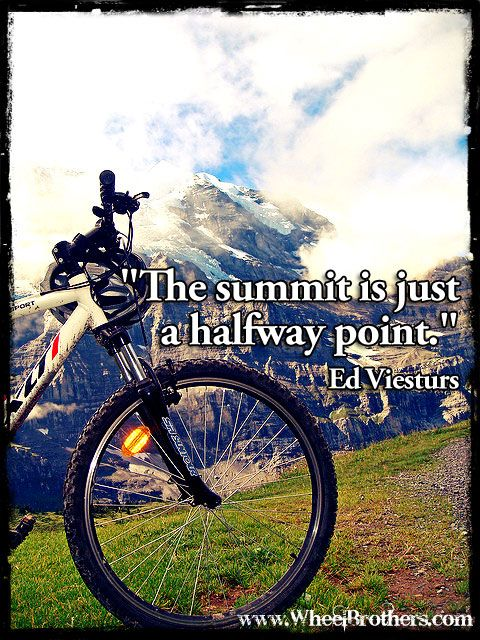 """""""The Summit is just a halfway Point.""""- Ed Viesturs #quote"""