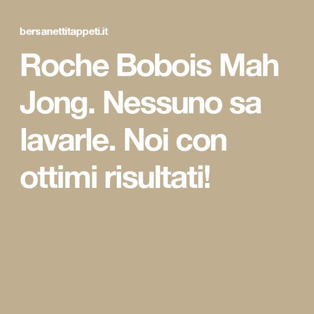 Roche Bobois Mah Jong. Nessuno sa lavarle. Noi con ottimi risultati!