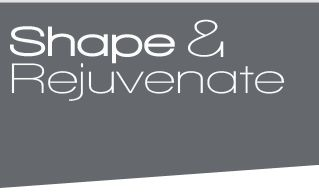 Shape and Rejuvenate