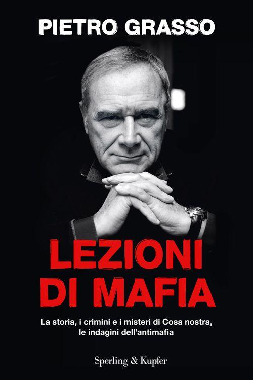 Lezioni di mafia http://www.sperling.it/lezioni-di-mafia-pietro-grasso/