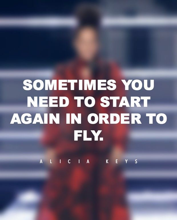 "On how to make your dreams happen. | ""Sometimes you need to start again in order to fly."""