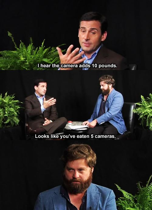 Between Two Ferns: Giggle, Camera Adds, 10 Pounds, Adds 10, Funny Stuff, Humor, Funnies, Cameras