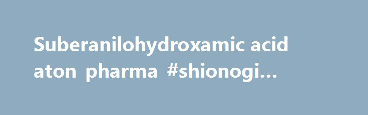 Suberanilohydroxamic acid aton pharma #shionogi #pharma http://pharma.remmont.com/suberanilohydroxamic-acid-aton-pharma-shionogi-pharma/  #aton pharma # Suberanilohydroxamic acid aton pharma Citations Citations 5 References References 31 It was reported that HDACi have multiple targets involved in RA. HDACi reduce the expression of some proinflammatory cytokines, especially TNF-a and IL-1 (Leoni et al. 2002; Chung et al. 2003; Johnstone, 2004; Nishida et al. 2004; Blanchard and Chipoy, 2005…