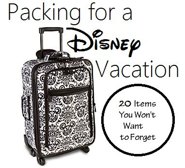 20 Items to Pack for a Disney Vacation - Disney Insider Tips A great little packing list!!!
