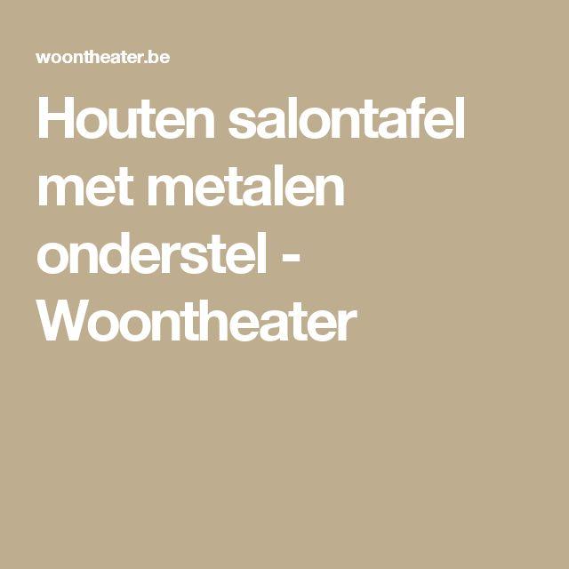 Houten salontafel met metalen onderstel - Woontheater