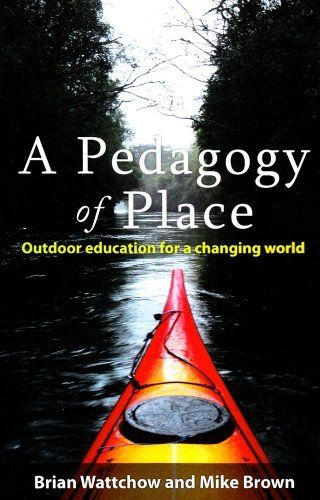 Pedagogy of Place: Outdoor Education in a Changing World by Brian Wattchow, http://www.amazon.co.uk/dp/0980651247/ref=cm_sw_r_pi_dp_-PA9rb0TXT0DC