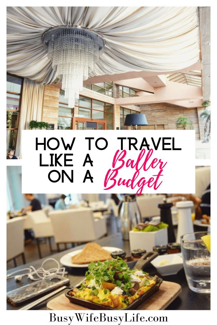How To Travel Like A Baller When You Are On A Budget In 2020 Budgeting Eat On A Budget Travel