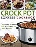 Crock Pot Express Cookbook: Simple Healthy and Delicious Crock Pot Express Multi-Cooker Recipes For Everyone (Crock Pot Express Multi-Cooker Cookbook) by Jason  Koski (Author) #Kindle US #NewRelease #Cookbooks #Food #Wine #eBook #ad