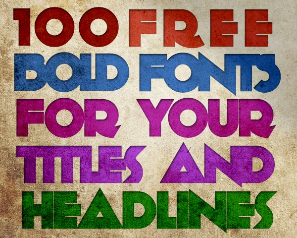 100 Free Bold Fonts For Your Titles And Headlines