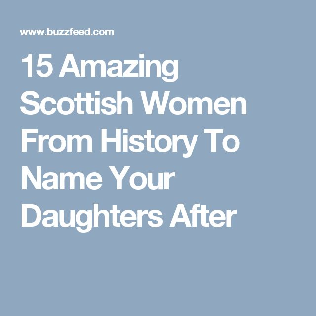 15 Amazing Scottish Women From History To Name Your Daughters After