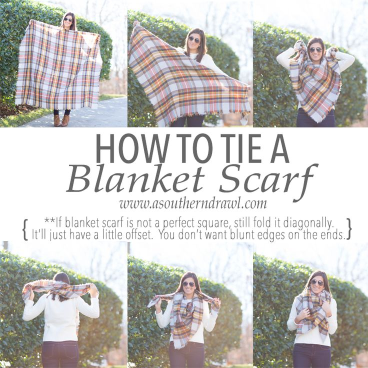 A Southern Drawl: Blanket Scarf Tutorial {How to wear/tie a blanket scarf}