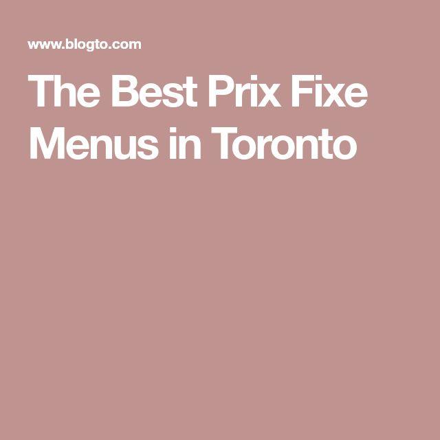 The Best Prix Fixe Menus in Toronto