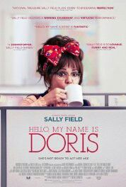 Hello, My Name is Doris (2015) A self-help seminar inspires a sixty-something woman to romantically pursue her younger co-worker.