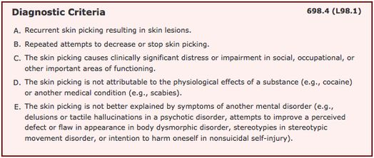 Dermatillomania, also known as excoriation disorder or skin-picking disorder, was first officially recognized as a psychiatric disorder in the most recent version of the DSM, the DSM-5. It is...