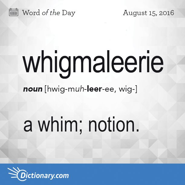 Can you use whigmaleerie in a sentence? #wotd #wordoftheday #dictionarycom…