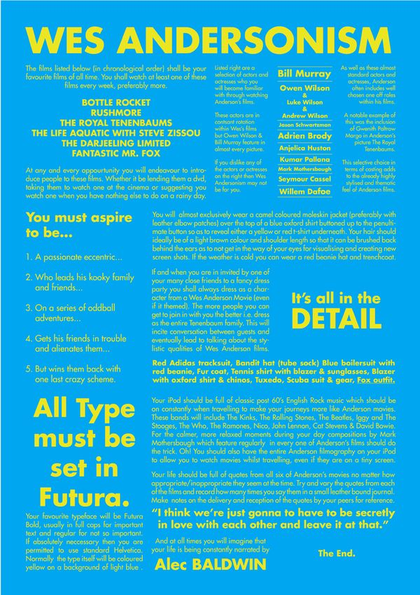 Wes Andersonism, a manifesto on the favourite director of Joseph Egan, who published the manifesto on his blog behance.net Too bad that there are some typo's in the text. And the layout should have been in perfect symmetry.