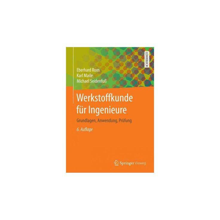 Werkstoffkunde Für Ingenieure : Grundlagen, Anwendung, Prüfung (Paperback) (Eberhard Roos)