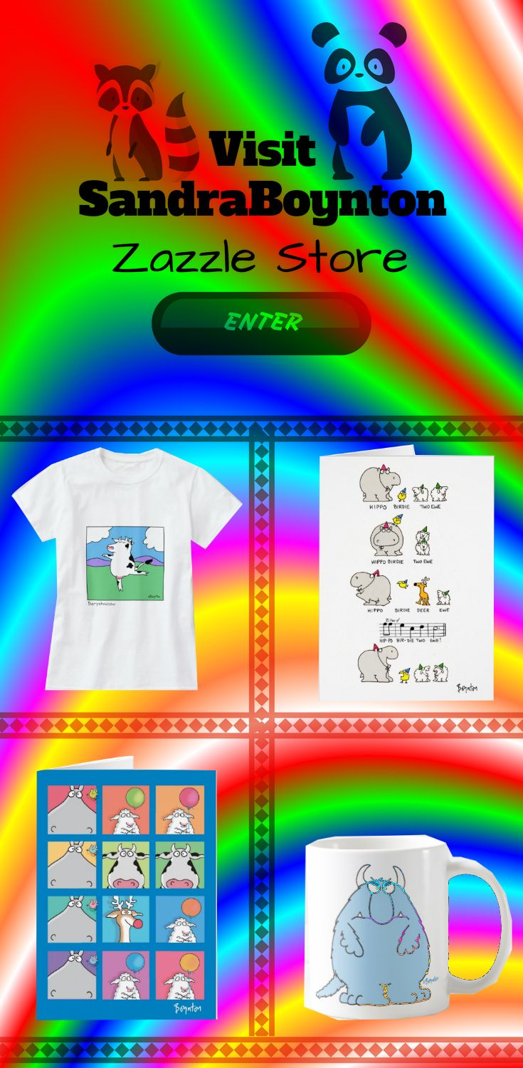 Visit Sandra Boynton for more trendy and cute design on t-shirt, Cards, mugs and more.