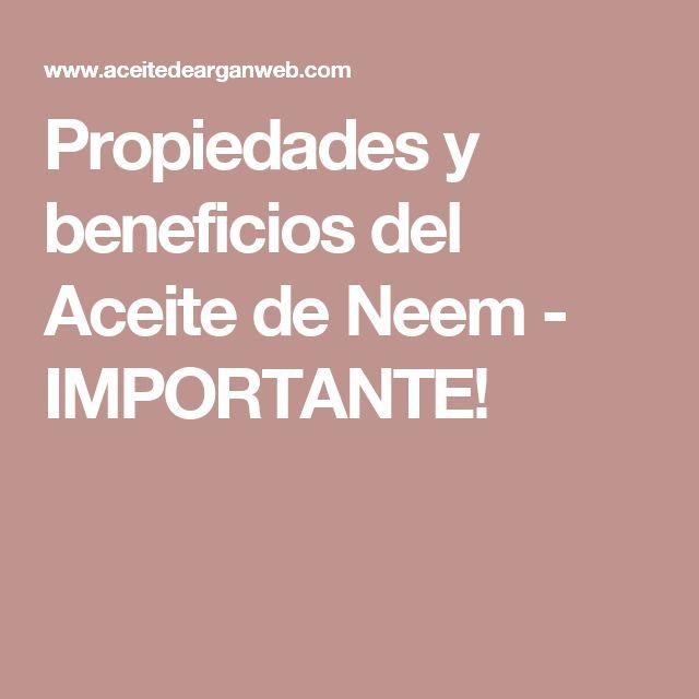 Propiedades y beneficios del Aceite de Neem - IMPORTANTE!