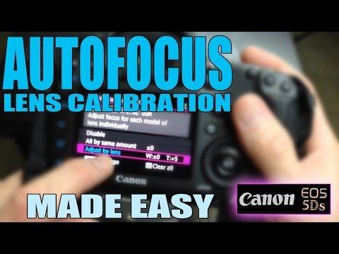 Canon 5Ds: How to calibrate DSLR lenses - AutoFocus Lens Calibration AF Fine Tuning - YouTube