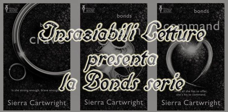 "Insaziabili Letture: Anteprima: la serie ""BONDS"" di Sierra Cartwright"