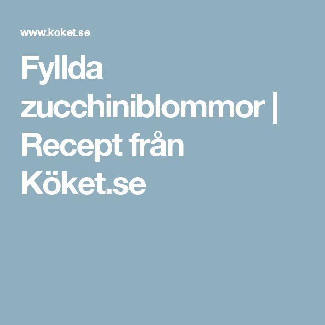 Fyllda zucchiniblommor | Recept från Köket.se